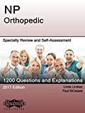 NP Orthopedic: Specialty Review and Self-Assessment (StatPearls Review Series Book 305)