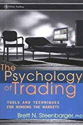 The Psychology of Trading: Tools and Techniques for Minding the Markets (Wiley Trading) by Steenbarger, Brett N. [30 January 2003]