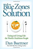 img - for The Blue Zones Solution: Eating and Living Like the World's Healthiest People book / textbook / text book