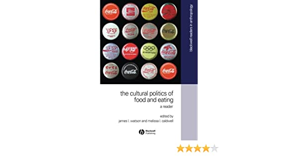 The cultural politics of food and eating blackwell readers in the cultural politics of food and eating blackwell readers in anthroplogy no 8 james l watson melissa l caldwell 9780631230939 amazon books fandeluxe Gallery