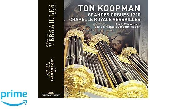 Ton Koopman - Grandes Organos 1710: Ton Koopman, Johann Bach ...