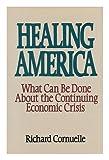Healing America, Richard C. Cornuelle, 0399127852