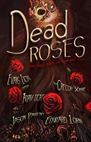Dead Roses: Five Dark Tales of Twisted Love ()