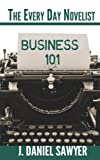 img - for Business 101 (The Every Day Novelist) (Volume 1) book / textbook / text book