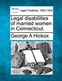 Legal disabilities of married women in Connecticut, George A. Hickox, 1240010206