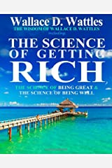 The Wisdom of Wallace D. Wattles: Including: The Science of Getting Rich, The Science of Being Great & The Science of Being Well Paperback