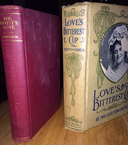 - 2 E. D. E. N. Southworths Antique Book Combo! The Artists Love: 1879 Red Hardcover by The Federal Book Company & Loves Bitterest Cup 1910 Beige Hardcover by A L Burt Company