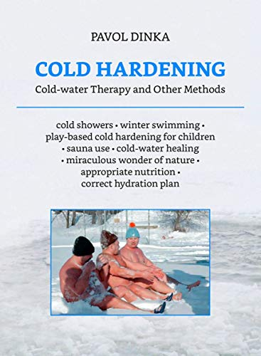 Cold Hardening: Cold-water Therapy and Other Methods
