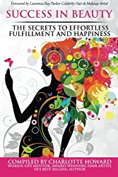 Success in Beauty: The Secrets to Effortless Fulfillment and Happiness