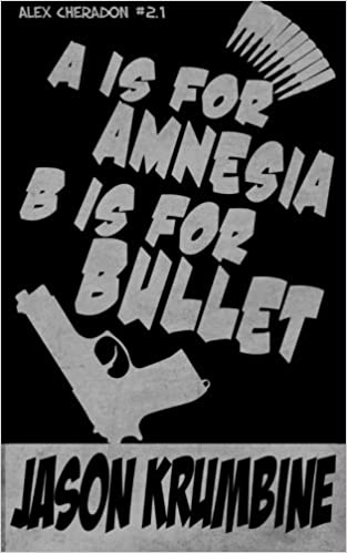 Book A is for Amnesia, B is for Bullet (Alex Cheradon 1.2): Volume 2
