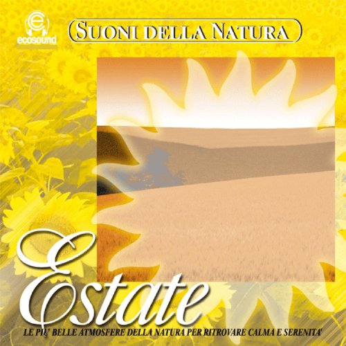 Suoni della natura: Estate (Ecosound musica relax meditazione)
