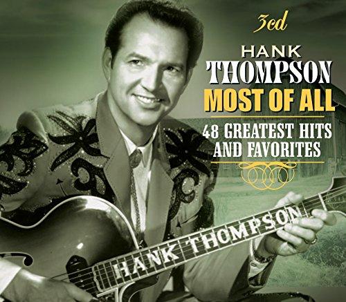 Hank Thompson - Most Of All: 48 Greatest Hits & Favorites - Zortam Music