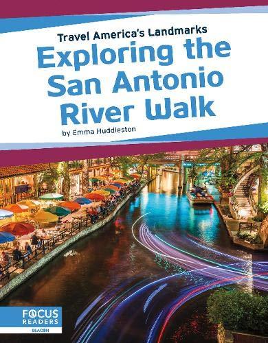 Exploring the San Antonio River Walk (Travel America's Landmarks)
