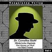Eine Ahnung von Mord (Dr. Cornelius Stahl - Mörderische Abgründe 4) | Marc Freund