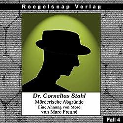 Eine Ahnung von Mord (Dr. Cornelius Stahl - Mörderische Abgründe 4)