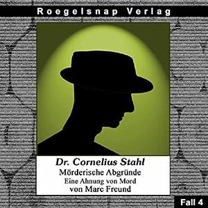 Eine Ahnung von Mord (Dr. Cornelius Stahl - Mörderische Abgründe 4) Hörbuch