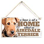 "Meijiafei A House is Not A Home Without an Airedale Terrier - Cute Airedale Terrier Dog Sign/Plaque for Airedale Terrier Gifts 10""x5"" 4"
