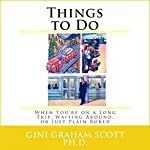 Things to Do When You're on a Long Trip, Waiting Around, or Just Plain Bored  | Gini Graham Scott