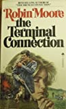 The Terminal Connection, Robin Moore, 0441826857