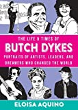 The Life & Times of Butch Dykes: Portraits of Artists, Leaders, and Dreamers Who Changed the World (Gift): more info