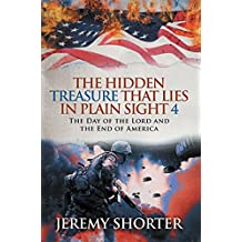 The Hidden Treasure That Lies in Plain Sight 4: The Day of the Lord and the End of America