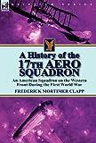 A History of the 17th Aero Squadron, Frederick Mortimer Clapp, 0857066358