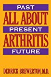 All about Arthritis, Derrick Brewerton, 0674016165