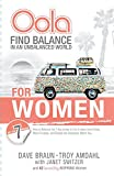 img - for Oola for Women: How to Balance the 7 Key Areas of Life to Have Less Stress, More Purpose, and Reveal the Greatness within You book / textbook / text book