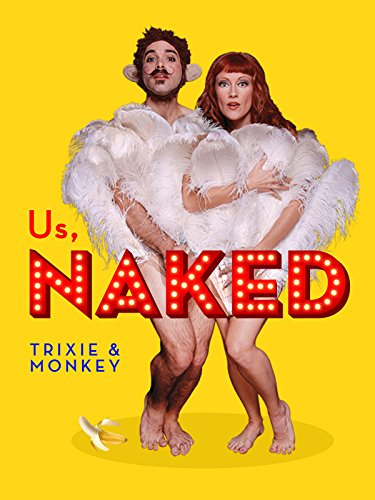 Us, Naked: Trixie & Monkey (Trixie Rock)