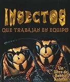 Insectos Que Trabajan en Equipo, Bobbie Kalman and Molly Aloian, 0778785149