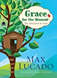 Grace for the Moment, Max Lucado, 1400320348