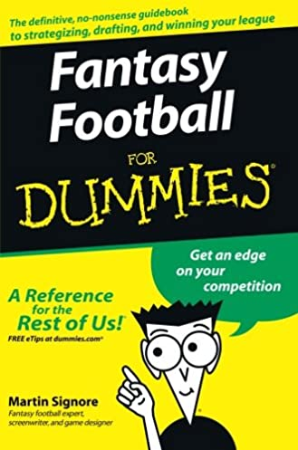 fantasy football for dummies martin signore 9780470125076 amazon rh amazon com