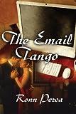 The Email Tango, Ronn Perea, 1456025929