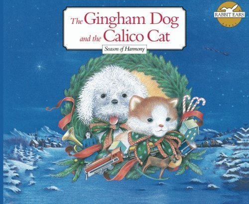 The Gingham Dog and the Calico Cat: Season of Harmony (Clarks Gingham)