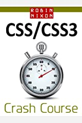 Robin Nixon's CSS & CSS3 Crash Course: Learn CSS in 16 Easy Lessons Kindle Edition