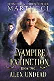 The Vampire Extinction: Alex Undead (Book 2)