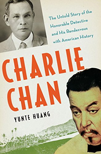 Charlie Chan: The Untold Story of the Honorable Detective and His Rendezvous with American History (Literary Terms In Lord Of The Flies)