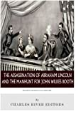 Decisive Moments in History: The Assassination of Abraham Lincoln and the Manhunt for John Wilkes Booth