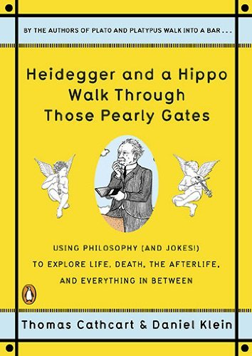 By Thomas Cathcart Heidegger and a Hippo Walk Through Those Pearly Gates: Using Philosophy (and Jokes!) to Explore Life (Reprint) [Paperback]