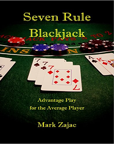 Seven Rule Blackjack: Advantage Play for the Average Player