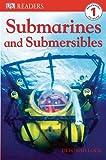 DK Readers Submarines and Submersibles Level 1, Deborah Lock, 0756625505