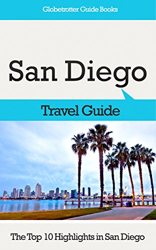 San Diego Travel Guide: The Top 10 Highlights in San Diego (Globetrotter Guide Books)