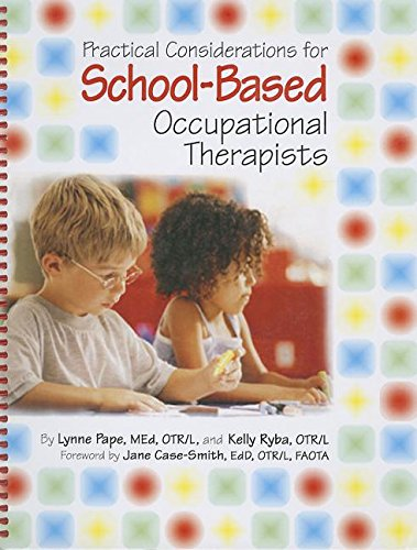 Practical Considerations for School-Based Occupational Therapists (Book & CD-ROM)