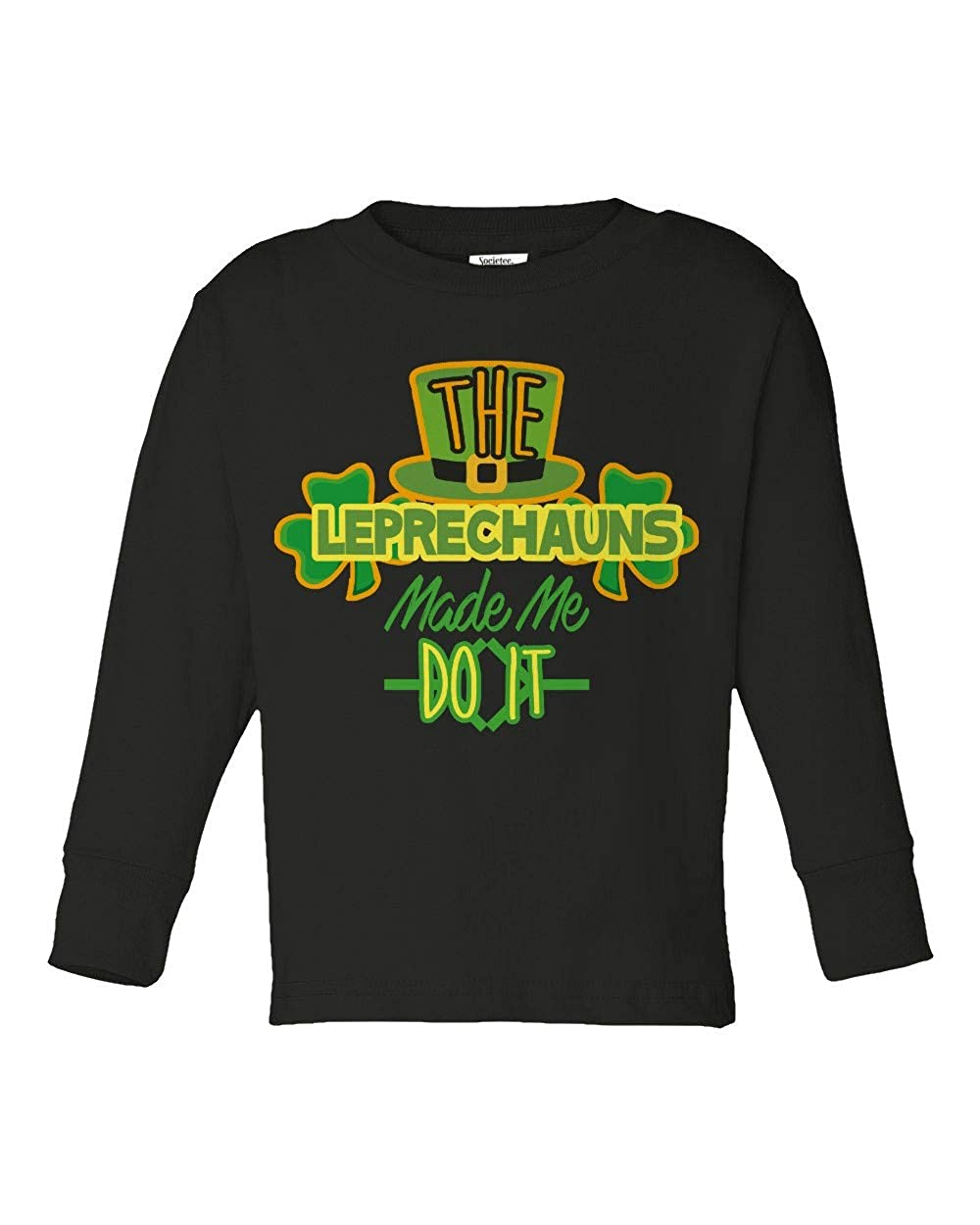 Societee Leprechauns Made Me Do It Cute Girls Boys Toddler Long Sleeve T-Shirt
