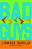 Bad Guys, Linwood Barclay, 0553803867