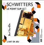 Kurt Schwitters: Le point sur le i