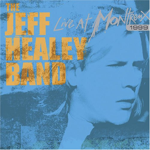 UPC 826992007021, The Jeff Healey Band - Live at Montreux 1999