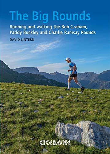 The Big Rounds: Running and walking the Bob Graham, Paddy Buckley and Charlie Ramsay Rounds por David Lintern