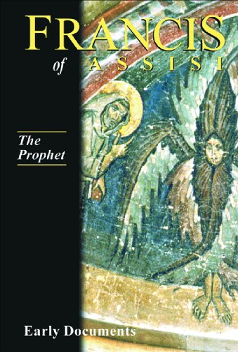 Francis of Assisi, Early Documents: Vol. 3, The Prophet