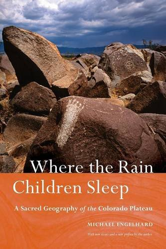 Download Where the Rain Children Sleep: A Sacred Geography of the Colorado Plateau ebook